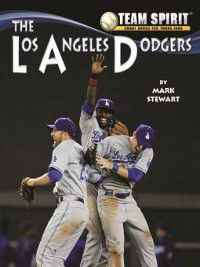 Team Spirit Baseball: The Los Angeles Dodgers, Mark Stewart