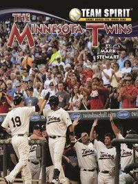 Team Spirit Baseball: The Minnesota Twins, Mark Stewart