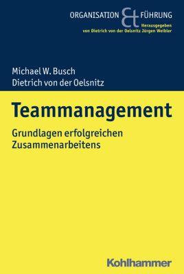 Teammanagement, Michael W. Busch, Dietrich von der Oelsnitz