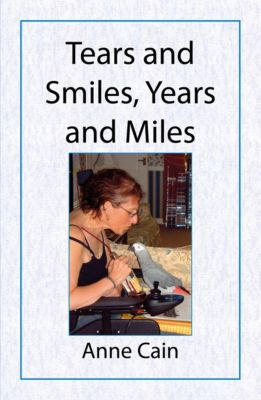 Tears and Smiles, Years and Miles, Anne Cain
