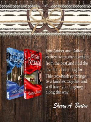 Tears of Betrayal and Love in the Bluegrass, Sherry A. Burton