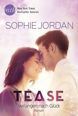 Tease - Verlangen nach Glück, Sophie Jordan