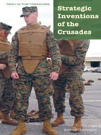 Tech in the Trenches: Strategic Inventions of the Crusades, Andrew Coddington