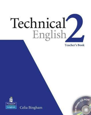 Technical English: Level.2 Teacher's Book, w. CD-ROM, Celia Bingham, David Bonamy