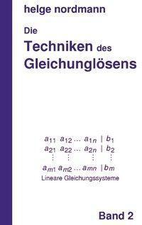 Techniken des Gleichunglösens, Helge Nordmann