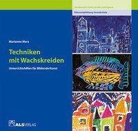 Techniken mit Wachskreiden, Marianne Merz