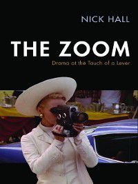 Techniques of the Moving Image: The Zoom, Nick Hall