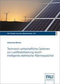 Technisch-wirtschaftliche Optionen zur Lastflexibilisierung durch intelligente elektrische Wärmespeicher - Johannes Bürner |