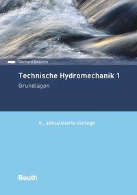 Technische Hydromechanik: .1 Grundlagen - Gerhard Bollrich pdf epub