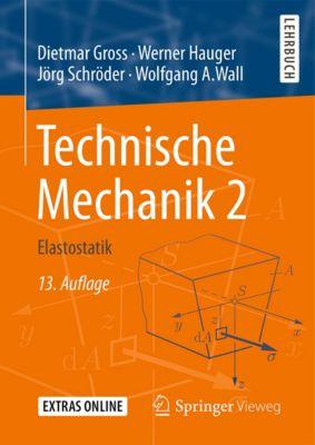 Technische Mechanik 2, Dietmar Gross, Werner Hauger, Jörg Schröder, Wolfgang A. Wall