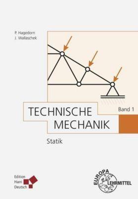 Technische Mechanik: Bd.2 Technische Mechanik Band 1: Statik, Peter Hagedorn, Jörg Wallaschek