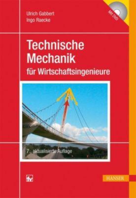 Technische Mechanik für Wirtschaftsingenieure, Ingo Raecke, Ulrich Gabbert