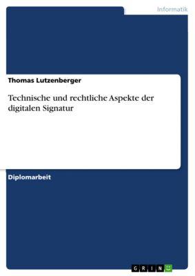 Technische und rechtliche Aspekte der digitalen Signatur, Thomas Lutzenberger