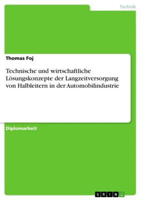 Technische und wirtschaftliche Lösungskonzepte der Langzeitversorgung von Halbleitern in der Automobilindustrie, Thomas Foj