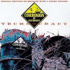 Technocrazy, Corrosion Of Conformity (c.o.c.)