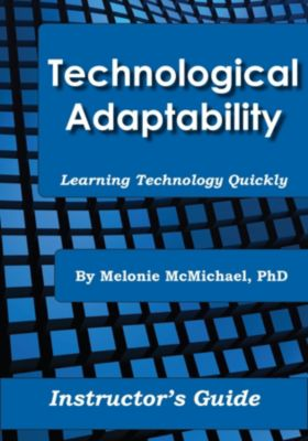 Technological Adaptability, Melonie R McMichael