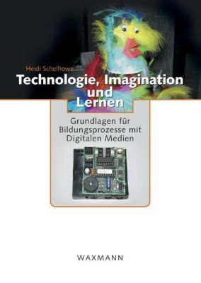 Technologie, Imagination und Lernen, Heidi Schelhowe