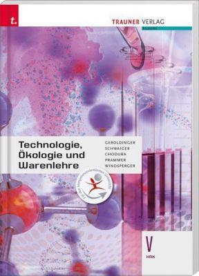 Technologie, Ökologie und Warenlehre V HAK, Helmut Franz Geroldinger, Barbara Schwaiger, Dietmar Chodura, Heinz Karl Prammer, Andreas Windsperger