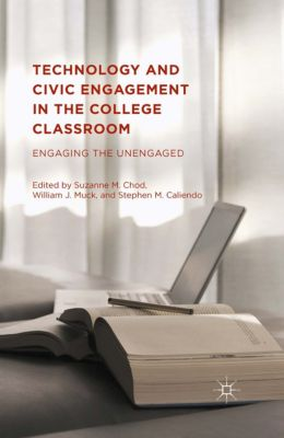 Technology and Civic Engagement in the College Classroom, Stephen M. Caliendo, William J. Muck