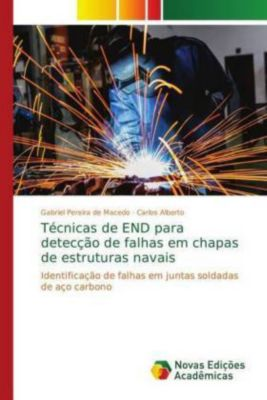 Técnicas de END para detecção de falhas em chapas de estruturas navais, Gabriel Pereira de Macedo, Carlos Alberto