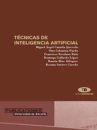 Técnicas de inteligencia artificial, F. Escolano Ruiz, M. Á. Cazorla Quevedo, O. Colomina Pardo