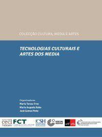 Tecnologias Culturais e Artes dos Media, José Manuel de Figueiredo Gomes;Babo, Maria Augusta Pérez da Silva;Miranda, Maria Teresa Pinto