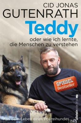 Teddy oder wie ich lernte, die Menschen zu verstehen, Cid J. Gutenrath