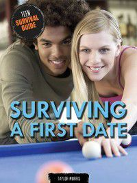 Teen Survival Guide: Surviving a First Date, Taylor Morris