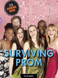 Teen Survival Guide: Surviving Prom, Taylor Morris