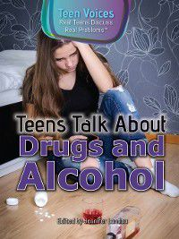 Teen Voices: Real Teens Discuss Real Problems: Teens Talk About Drugs and Alcohol