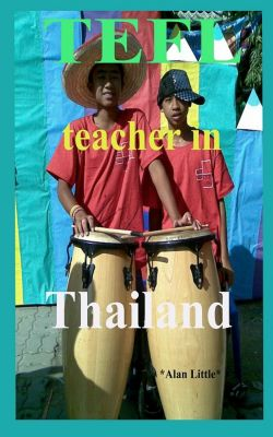 TEFL Teacher in Thailand, Alan Little