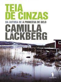 Teia de Cinzas, Camilla Läckberg