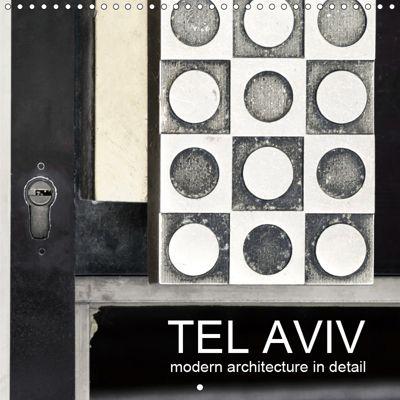 TEL AVIV modern architecture in detail (Wall Calendar 2019 300 × 300 mm Square), Gabi Kürvers