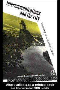 Telecommunications and the City, Steve Graham, Simon Marvin