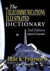 Telecommunications Illustrated Dictionary, Second Edition