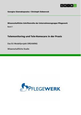 Telemonitoring und Tele-Homecare in der Praxis, Georgios Giannakopoulos, Christoph Siebenrock