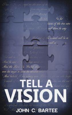 Tell a Vision, John C. Bartee