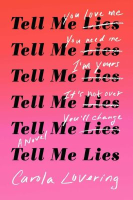 Tell Me Lies, Carola Lovering