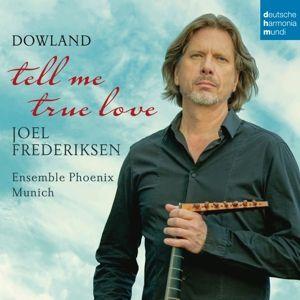 Tell Me True Love, John Dowland
