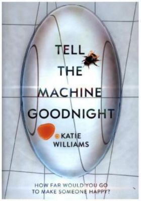 Tell The Machine Goodnight, Katie Williams