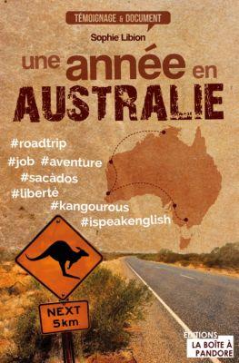 Témoignage et document: Une année en Australie, Sophie Libion