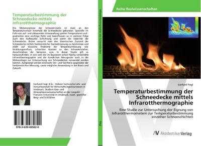 Temperaturbestimmung der Schneedecke mittels Infrarotthermographie, Gerhard Fiegl