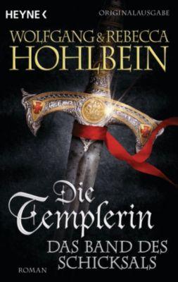 Templerin-Serie: Die Templerin – Das Band des Schicksals, Rebecca Hohlbein, Wolfgang Hohlbein