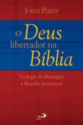 Tempo Axial: O Deus libertador na Bíblia, Jorge Pixley