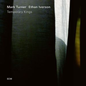 Temporary Kings, Mark Turner, Ethan Iverson