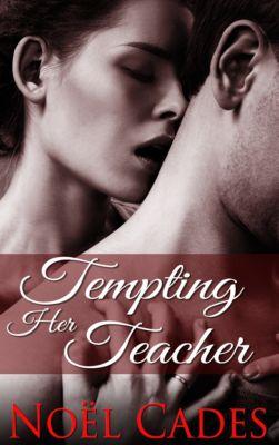 Tempting Her Teacher, Noël Cades