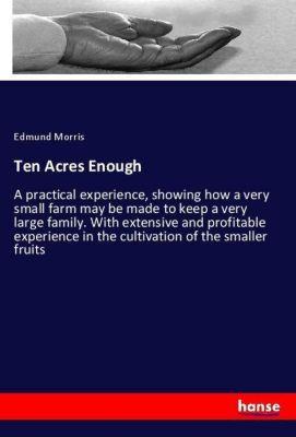 Ten Acres Enough, Edmund Morris