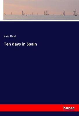Ten days in Spain, Kate Field
