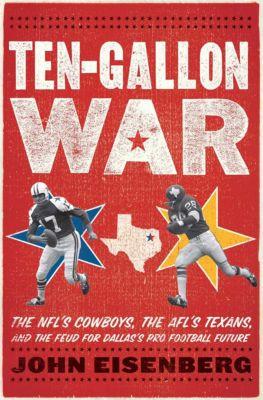 Ten-Gallon War, John Eisenberg
