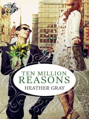 Ten Million Reasons, Heather Gray